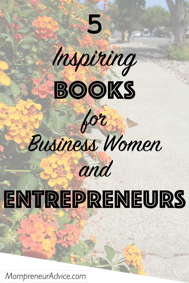 5 Inspiring Books for Business Women and Mompreneurs
