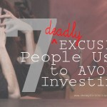 Top 7 Excuses People Use to Avoid Investing