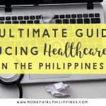 The Ultimate Guide to Reduce Your Healthcare Costs in the Philippines