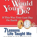 Book Review: What Would You Do? If This Was Your Last Day On Earth