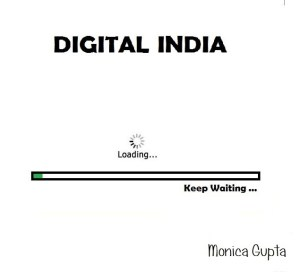 Digital India by Monica Gupta
