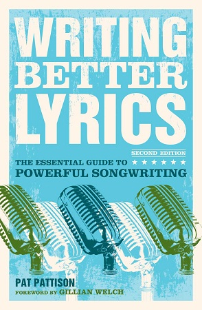 """Writing Better Lyrics"" by Pat Pattison, 2nd ed."