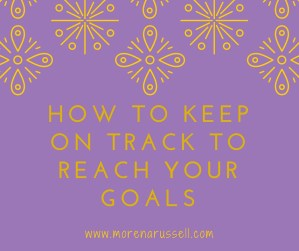 How to keep accountable to your goals and make them your reality