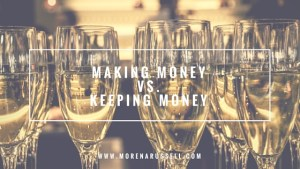 Earning money vs. keeping money