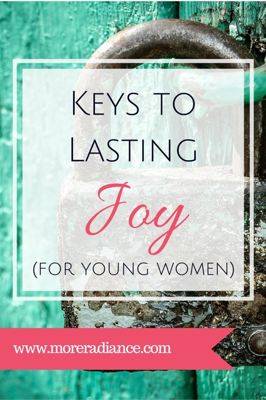 Keys to Lasting Joy - How to be a happy young woman