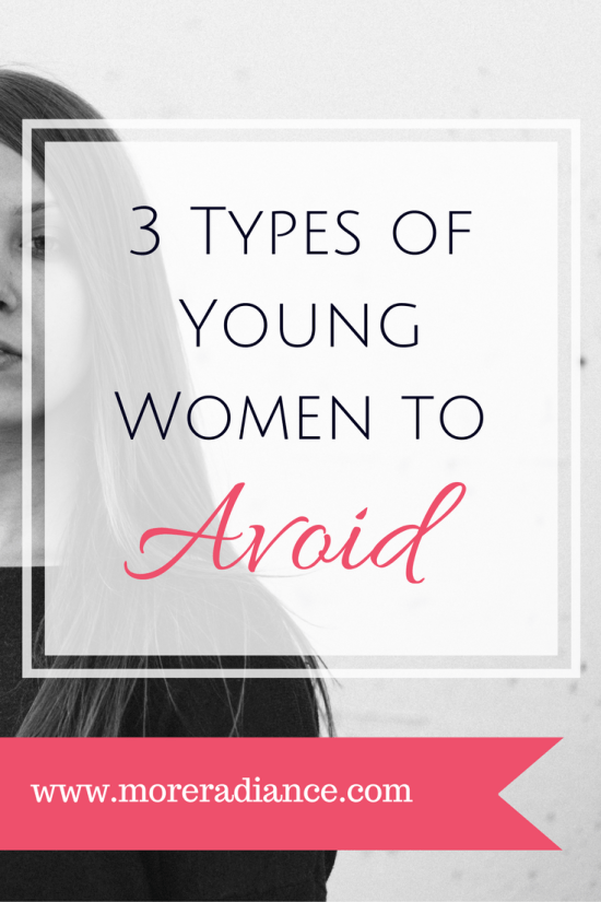 3 Types of Young Women to Avoid