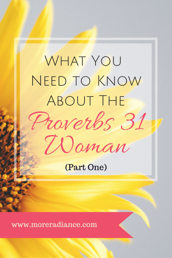 What You Need to Know About the Proverbs 31 Woman