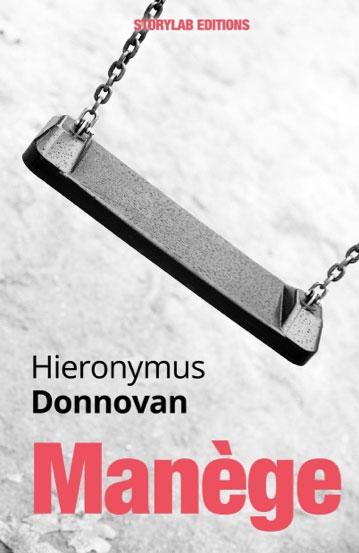 """""""Manège"""", le nouveau roman de Hieronymus Donnovan, cliquez sur la photo pour lire le premier chapitre"""