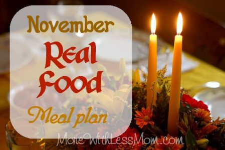 November Real Food Monthly Meal Plan from The More With Less Mom