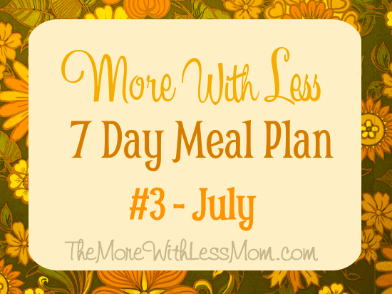 More With Less 7 Day Meal Plan #3- seasonal, flexible, frugal, low waste, real food week-long meal plan with printable shopping list from The More With Less Mom