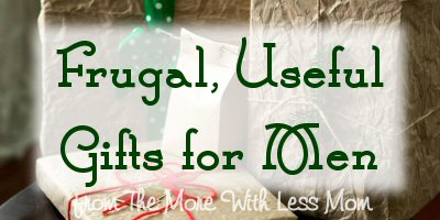 Frugal, Useful Gifts for Men