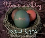Valentine's Day Dyed Eggs