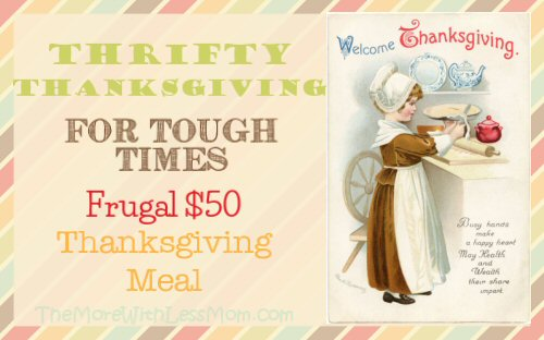 Thrifty Thanksgiving for Tough Times – Frugal $50 Thanksgiving Meal