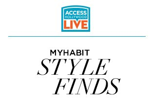 today's deals and steals from Access Hollywood, seen on Access Hollywood show today, My Habit deals, seen on TV deals today, Access Hollywood style finds