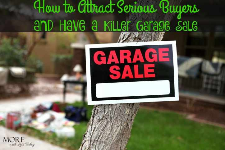 How to Attrack Serious Buyers and Have a Killer Garage Sale, smart tips to rock your next garage sale, advertise your garage sale online for free, yard sale