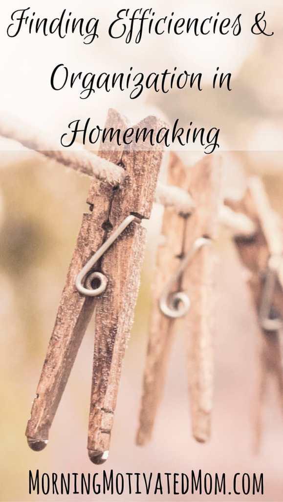 Finding Efficiencies and Organization in Homemaking