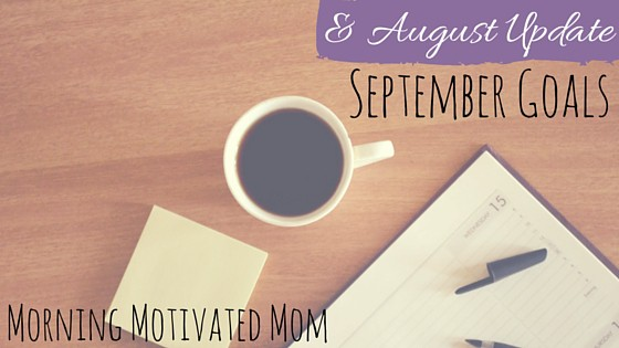 September Goals and August Goals Update