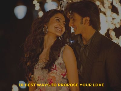 10 Best Ways To Propose Your Love