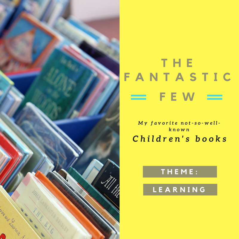 The Fantastic Few, my favorite-not-so-well-known children's books. Theme: Learning
