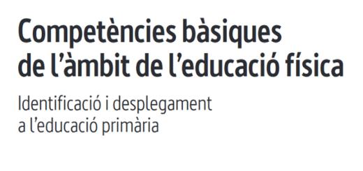 Document de competències bàsiques de l'àmbit de l'educació física. Educació primària
