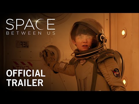 The Space Between Us Theatrical Trailer