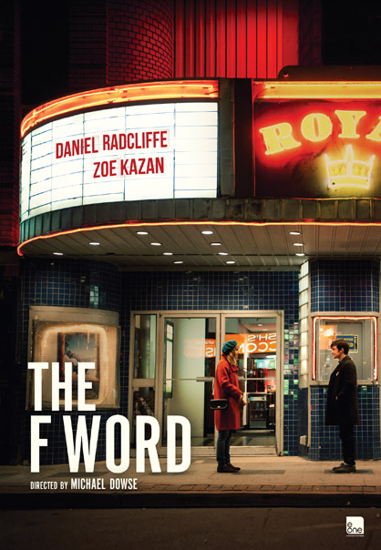"First Promo Poster for ""THE F WORD"" starring Daniel Radcliffe"