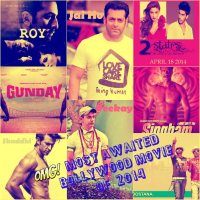Most Awaited Bollywood Movie Of 2014
