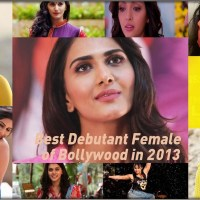 Top 10 Best Debutant Female of Bollywood in 2013