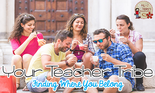 Your Teacher Tribe: Finding Where You Belong