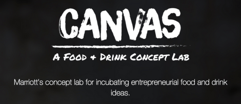 Marriott International Launches Canvas: Entrepreneurial Food & Drink Concept Lab