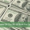 Apply the 80-20 Rule For the Highest Investment Returns – Here's How