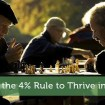 Use The 4% Rule To Thrive In Retirement – Here's How