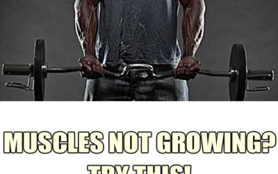 Muscles Not Growing? Ok, Try This…