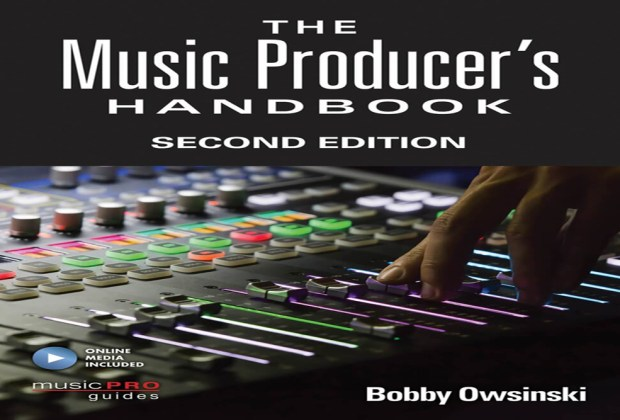 The Music Producer's Handbook, 2nd Edition by Bobby Owsinski