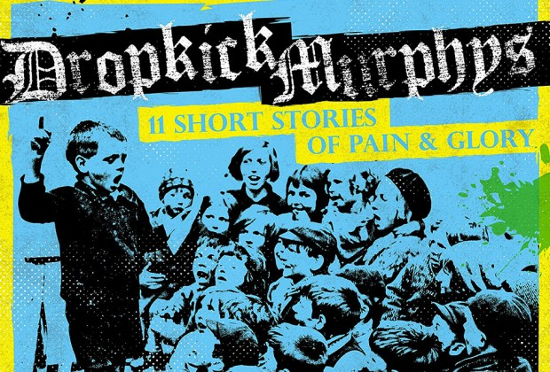 Dropkick Murphys - 11 Short Stories of Pain & Glory - music album