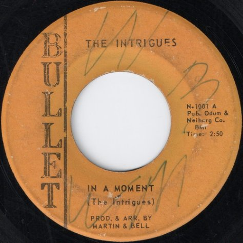 The Intrigues - In A Moment , Bullet Label 1969