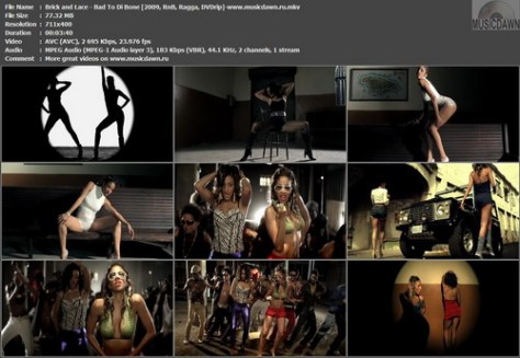 Brick & Lace – Bad To Di Bone [2009, DVDrip] Music Video (Re:Up)