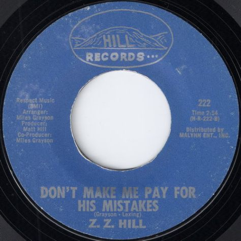 Z.Z. Hill - Don't Make Me Pay For His Mistakes (Hill Records)