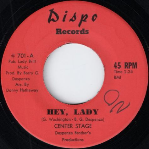 "Center Stage – Hey, Lady (Dispo) [7""] '1971"