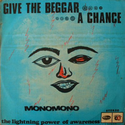 Monomono – Give The Beggar A Chance – The Lightning Power Of Awareness [HNLX 5104] '1972