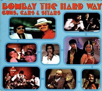 VA - Bombay the Hard Way: Guns, Cars & Sitars