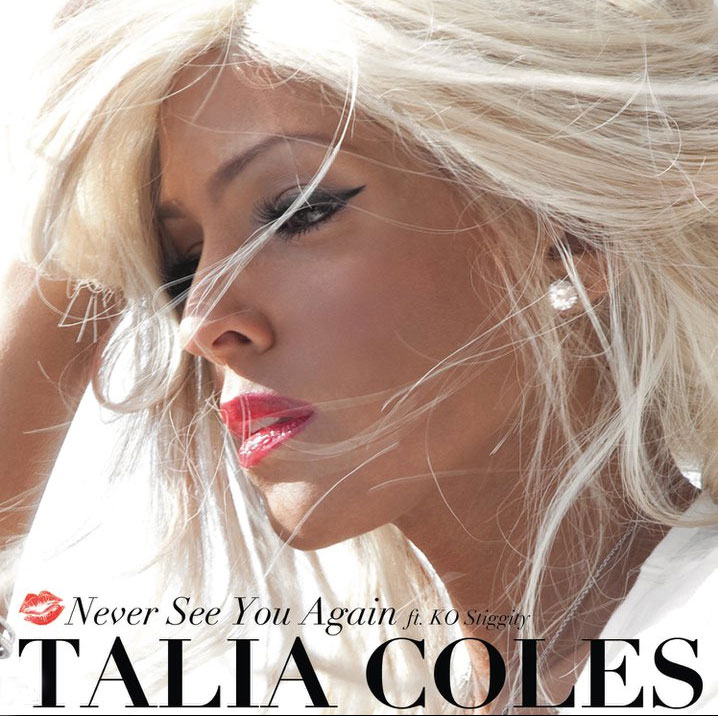 Hot Video Alert: Talia Coles - Never See You Again