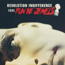 Revolution Indifference featuring Run The Jewels