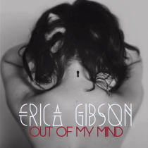 Erica Gibson - Out Of My Mind