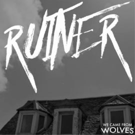 we-came-from-wolves-ruiner-single-cover