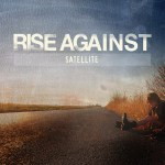 """Satellite"" by Rise Against – The Song of the Week for 1/16/2012"