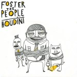 """Houdini"" by Foster the People – The Song of the Week for 5/21/2012"