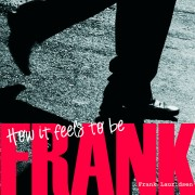 Frank Lauridsen – How It Fells To Be Frank