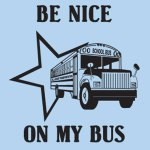 Be-Nice-on-My-Bus