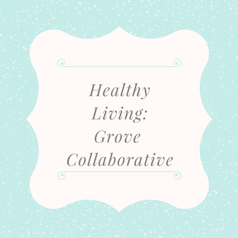 Healthy Living:  Grove Collaborative